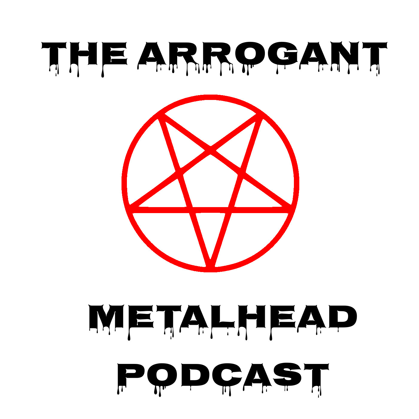 The Arrogant Metalhead Episode 11: Oh Christ, We're Back