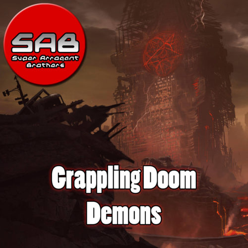 Super Arrogant Bros: Grappling Doom Demons