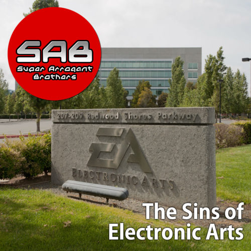 Super Arrogant Bros: The Sins Of EA