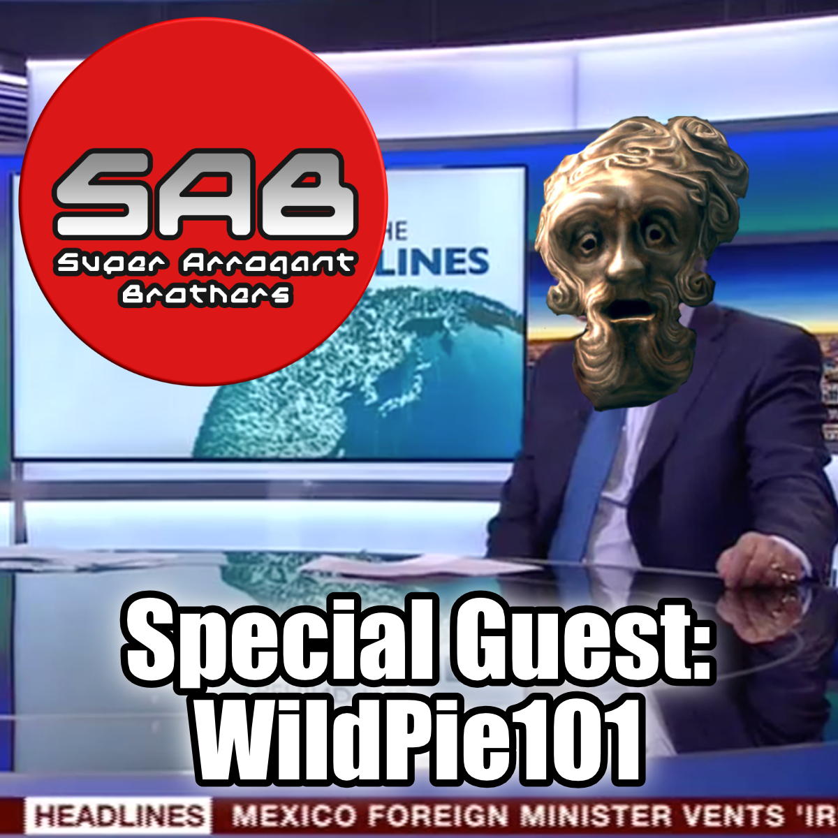 Super Arrogant Bros: Special Guest: WildPie101