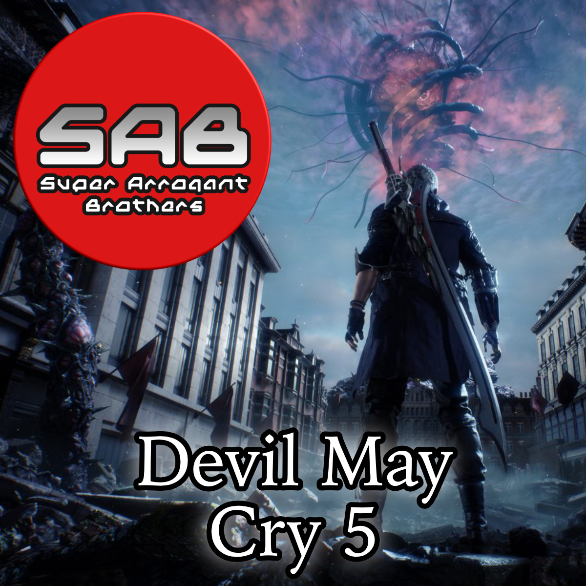 Super Arrogant Bros: Devil May Cry 5