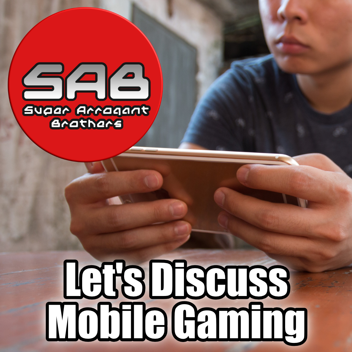 Super Arrogant Bros: Let's Discuss Mobile Gaming