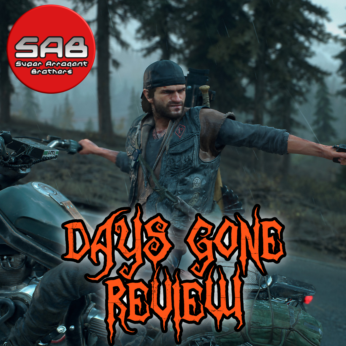 Super Arrogant Bros: Days Gone Review