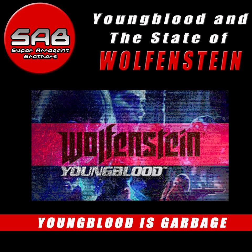 Super Arrogant Bros: Youngblood and the State of Wolfenstein