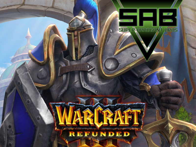 Super Arrogant Bros: Warcraft 3 Refunded