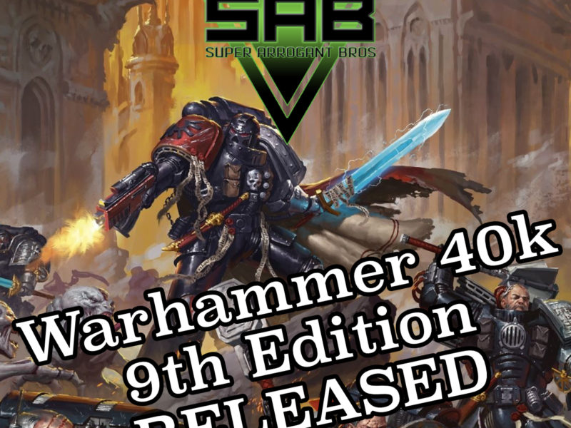 Super Arrogant Bros: Warhammer 40K 9th Edition RELEASED